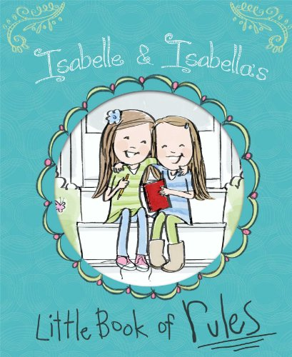 Isabelle & Isabella's Little Book of Rules By Isabelle Busath