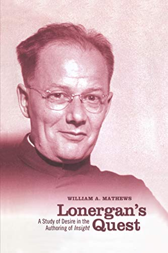 Lonergan's Quest By William A Mathews