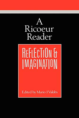A Ricoeur Reader By Paul Ricoeur (Professor Emeritus at the University of Paris X and at the University of Chicago)