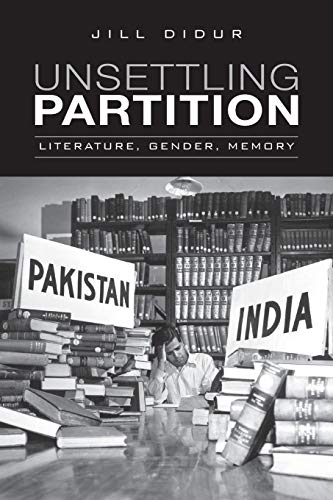 Unsettling Partition By Jill Didur