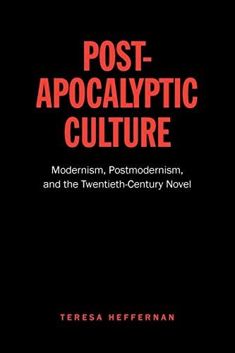 Post-Apocalyptic Culture By Teresa Heffernan