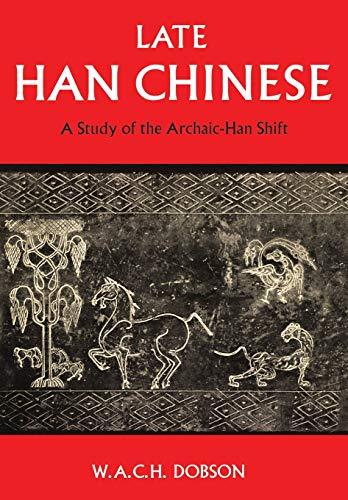 Late Han Chinese By W A C H Dobson