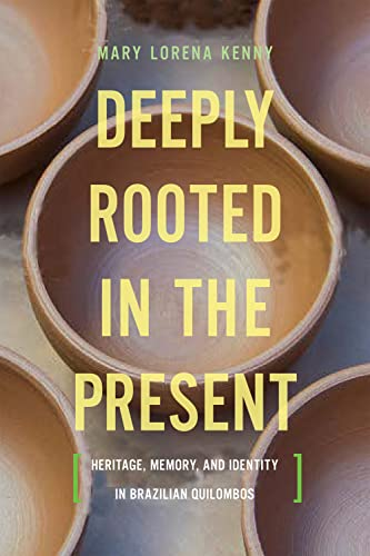 Deeply Rooted in the Present By Mary Lorena Kenny