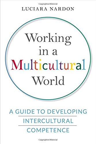 Working in a Multicultural World By Luciara Nardon