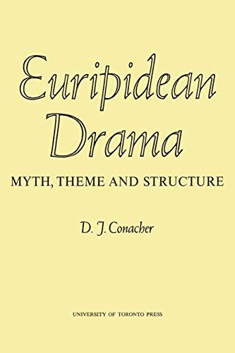 Euripidean Drama By Desmond J Conacher
