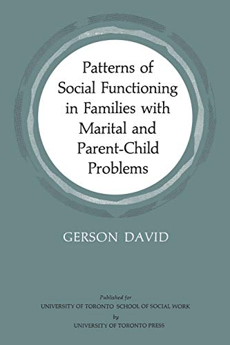 Patterns of Social Functioning in Families with Marital and Parent-Child Problems By Gerson David