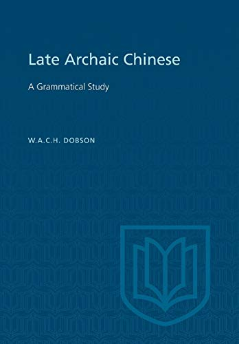 Late Archaic Chinese By W.A.C.H. Dobson