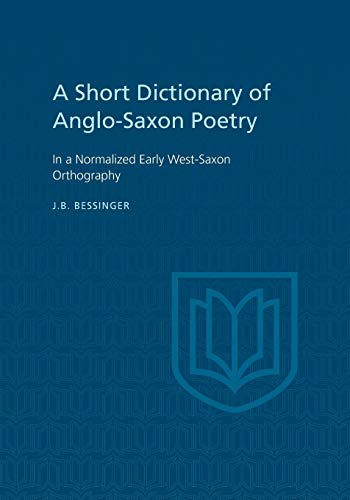 A Short Dictionary of Anglo-Saxon Poetry By J B Bessinger