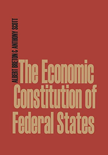 The Economic Constitution of Federal States By Albert Breton (University of Toronto)