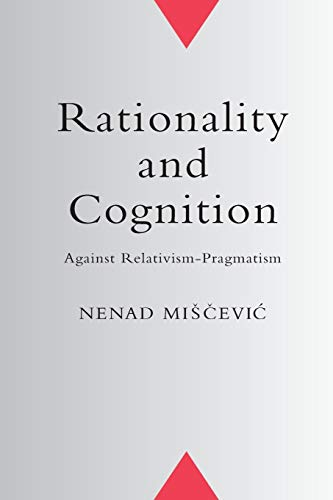 Rationality and Cognition By Nenad Mis&774c&774evic&769
