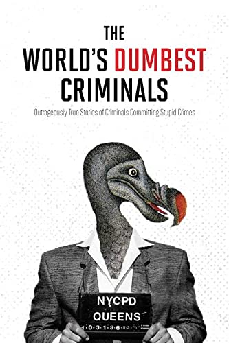 World's Dumbest Criminals, The By HarperCollins Publishers Canada