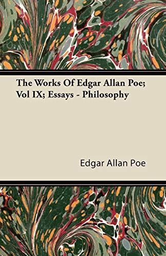 The Works Of Edgar Allan Poe; Vol IX; Essays - Philosophy By Edgar Allan Poe