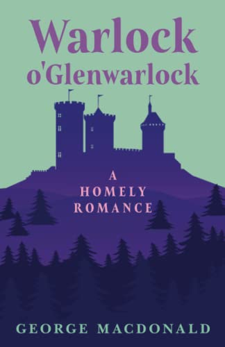 Castle Warlock - A Homely Romance By George Macdonald
