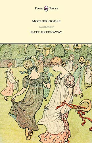 Mother Goose Or The Old Nursery Rhymes By Illustrated by Kate Greenaway