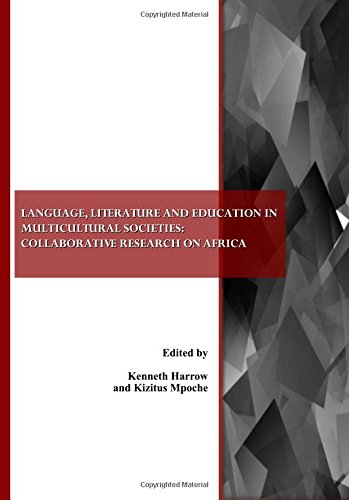 Language, Literature and Education in Multicultural Societies By Kenneth W. Harrow