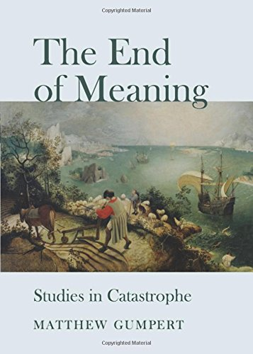 The End of Meaning By Matthew Gumpert