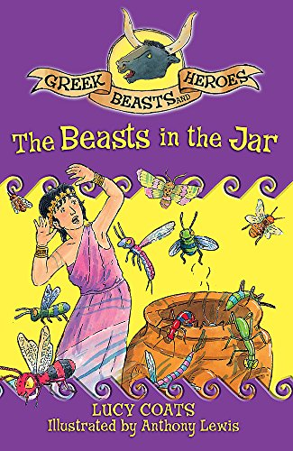 Greek Beasts and Heroes: The Beasts in the Jar By Lucy Coats