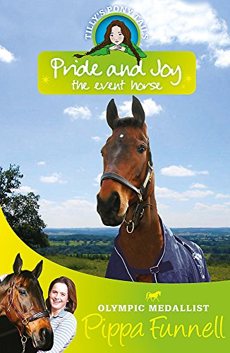 Pride and Joy the Event Horse: Book 7 (Tilly's Pony Tails) By Pippa Funnell