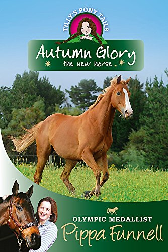 Autumn Glory: The New Horse by Pippa Funnell