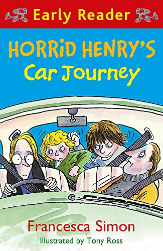 Horrid Henry's Car Journey: Book 11 (Horrid Henry Early Reader) By Francesca Simon
