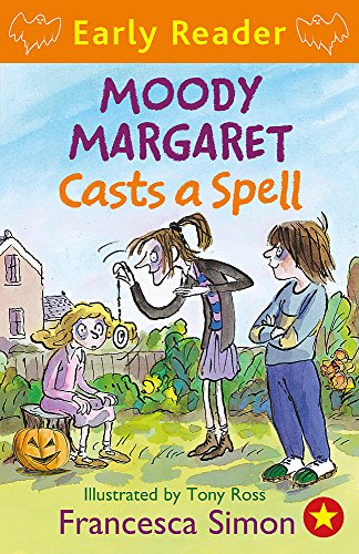 Moody Margaret Casts a Spell: Book 18 (Horrid Henry Early Reader) By Francesca Simon
