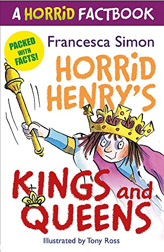 Horrid's Henry's Kings and Queens By Francesca Simon