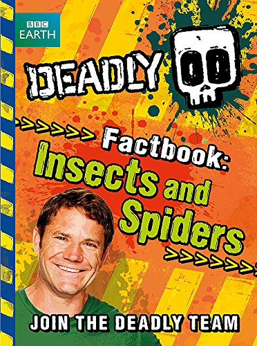 Deadly Factbook 2: Insects and Spiders by Steve Backshall