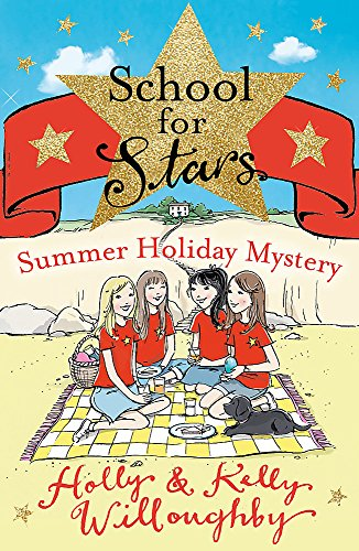 Summer Holiday Mystery: Book 4 (School for Stars) By Kelly Willoughby