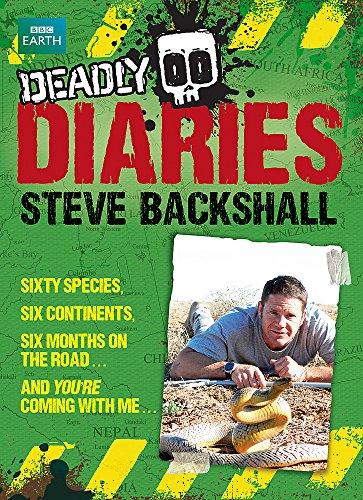 Steve Backshall's Deadly series: Deadly Diaries By Steve Backshall
