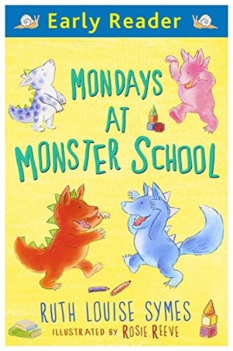 Early Reader: Mondays at Monster School von Ruth Louise Symes