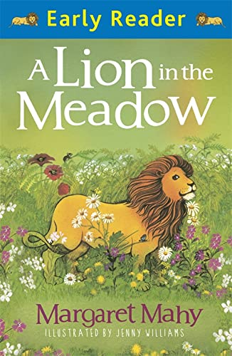 Early Reader: A Lion In The Meadow By Margaret Mahy