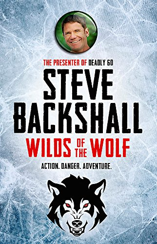 The Falcon Chronicles: Wilds of the Wolf By Steve Backshall