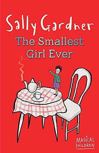 The Smallest Girl Ever by Sally Gardner