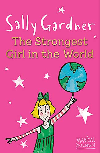 The Strongest Girl in the World by Sally Gardner