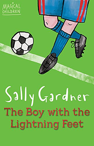 The Boy with the Lightning Feet by Sally Gardner