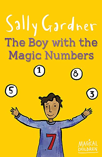 The Boy with the Magic Numbers (Magical Children) By Sally Gardner