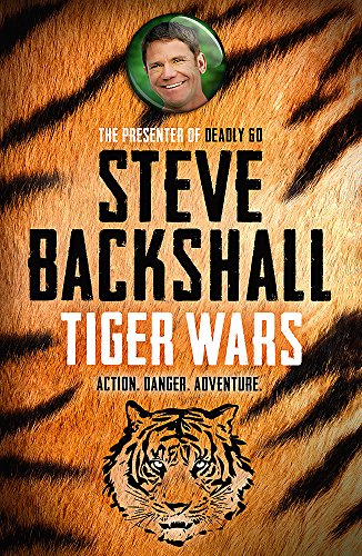 The Falcon Chronicles: Tiger Wars: Book 1 By Steve Backshall