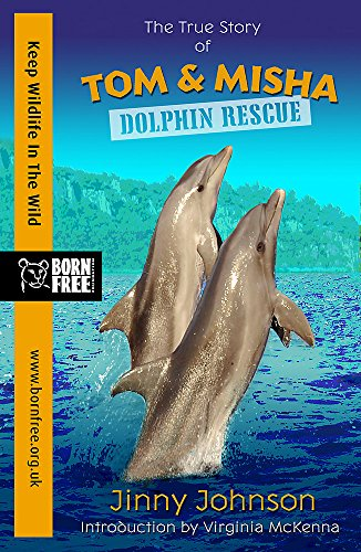 Born Free: Dolphin Rescue By Jinny Johnson
