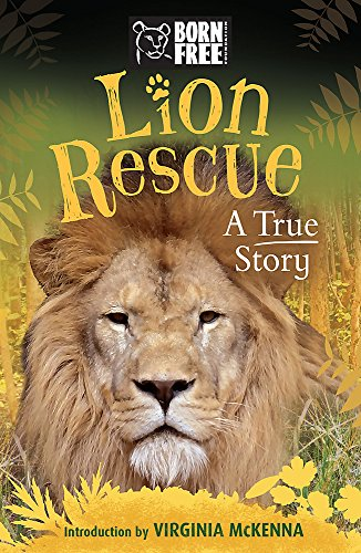 Born Free: Lion Rescue By Sara Starbuck