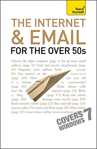 The Internet and Email For The Over 50s: Teach Yourself By Bob Reeves
