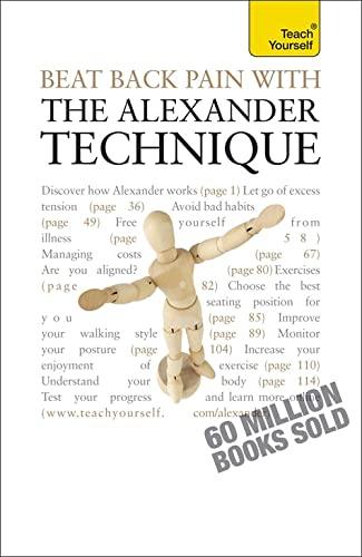 Beat Back Pain with the Alexander Technique: Teach Yourself By Richard Craze