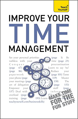 Improve Your Time Management: Teach Yourself By Polly Bird
