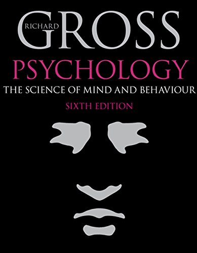 Psychology: The Science of Mind and Behaviour 6th Edition By Richard Gross