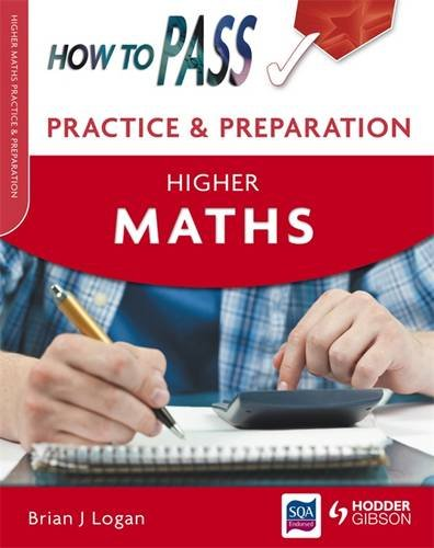 How to Pass Practice and Preparation: Higher Maths by Brian Logan