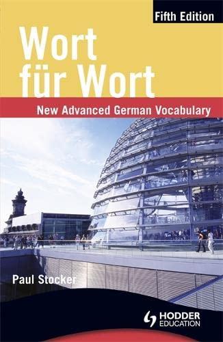 Wort Feur Wort: New Advanced German Vocabulary by Paul Stocker
