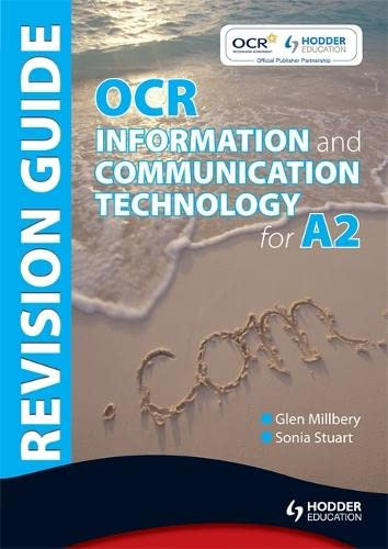 OCR Information and Communication Technology for A2 Revision Guide by Sonia Stuart