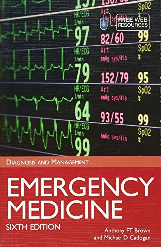 Emergency Medicine: Diagnosis and Management, Sixth Edition Revised and Updated By Anthony F. T. Brown (University of Queensland)