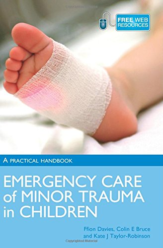 Emergency Care of Minor Trauma in Children: A Practical Handbook by Ffion C. W. Davies