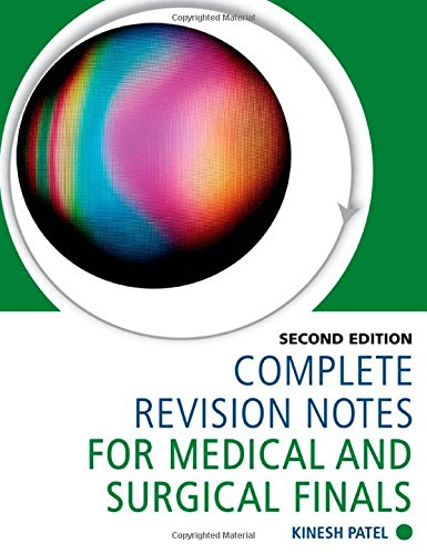 Complete Revision Notes for Medical and Surgical Finals By Kinesh Patel