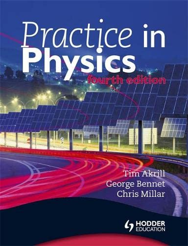 Practice in Physics 4th Edition By George Bennet